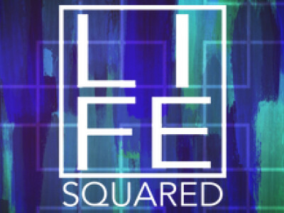 Life Squared - The Message