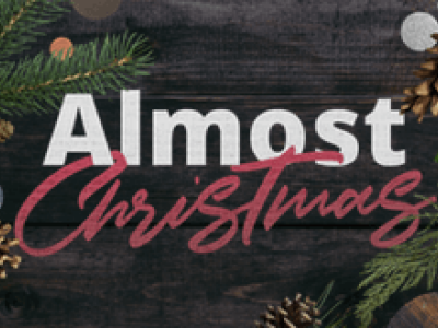 Almost Christmas - Christmas Eve